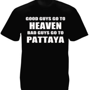 Tee-shirt Pattaya Noir Good Guys Go to Heaven Bad Guys go to Pattaya